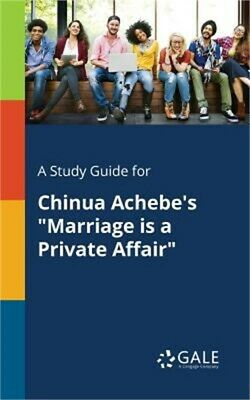 A Study Guide for Chinua Achebe's Marriage Is a Private Affair (Paperback or Sof