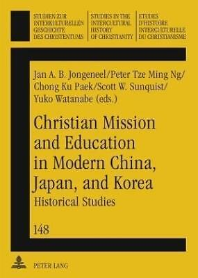 Christian Mission and Education in Modern China, Japan, and Korea Jongeneel Buch