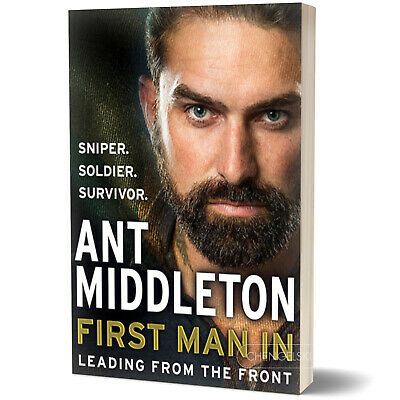 First Man In - Ant Middleton, Hardcover, 2018