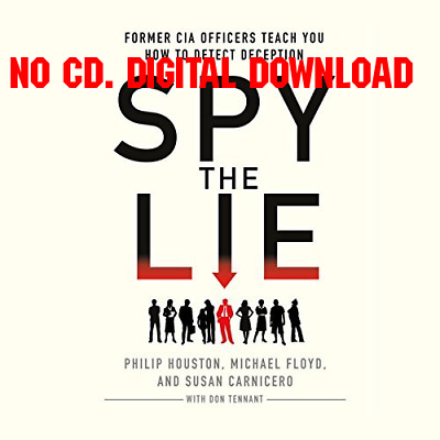 Spy the Lie Former CIA Officers Teach You How to Detect Deception by [AUDIO BOOK