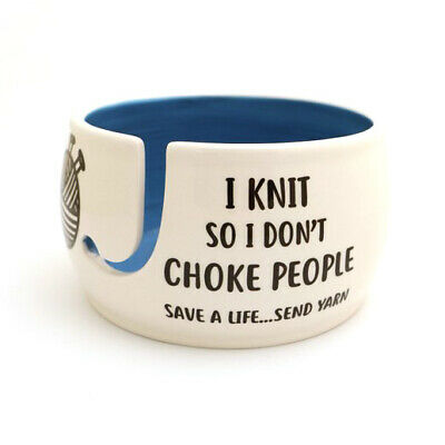 I Knit So Don't Choke People Yarn Bowl
