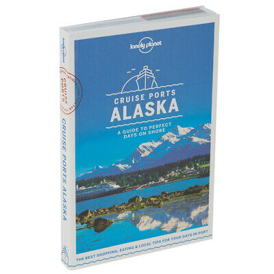 NEW Lonely Planet Cruise Ports Alaska