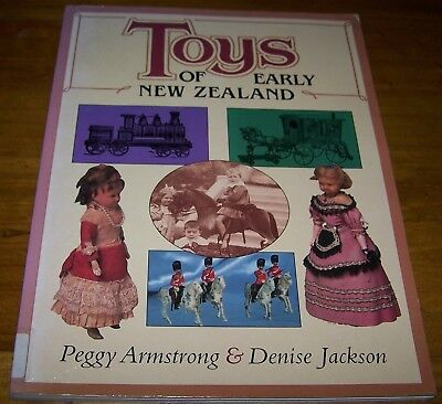 Toys Of Early New Zealand By Peggy Armstrong & Denise Jackson