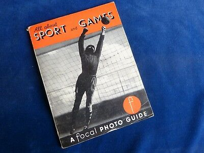 PHOTOGRAPHY A FOCAL PHOTO GUIDE  ALL ABOUT SPORT & GAMES 1960 s BOOKLET 56 PAGES