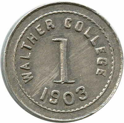 1901 Walther College Saint Louis, Missouri MO 1 Dept. Trade Token