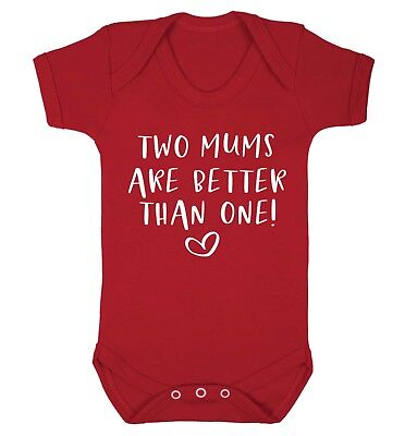 Two Mums Are Better Than One Baby Vest gay LGBT lesbian pride son daughter 4882