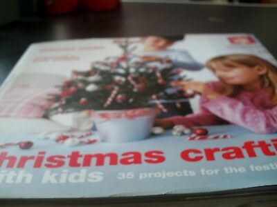 Book  ....christmas Crafting With Kids ...35 Projects For The Festive Seasons..
