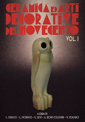 Ceramica ed Arti Decorative del Novecento Volume 1