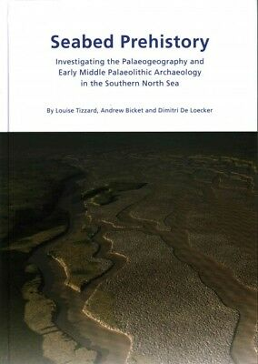 Seabed Prehistory : Investigating the Palaeogeography and Early Middle Palaeo...