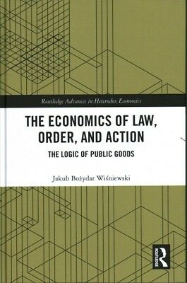 Economics of Law, Order, and Action : The Logic of Public Goods, Hardcover by...