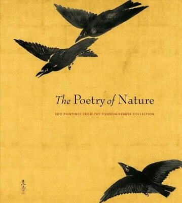 Poetry of Nature : Edo Paintings from the Fishbein-Bender Collection, Paperba...