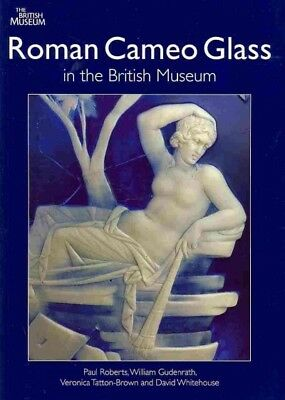 Roman Cameo Glass in the British Museum, Paperback by Roberts, Paul; Gudenrat...