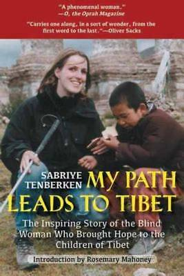 My Path Leads to Tibet: The Inspiring Story of the Blind Woman Who Brought Hope