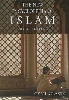 The New Encyclopedia of Islam by Cyril Glasse
