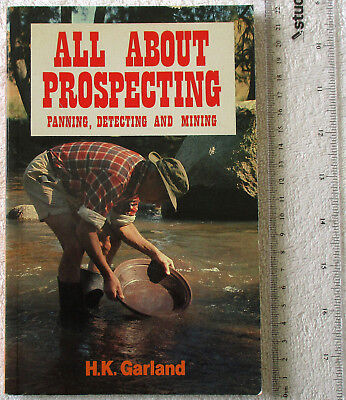 ALL ABOUT PROSPECTING Panning Detecting Mining GARLAND 8 Loc'nMaps GOLD+TIN OzNZ