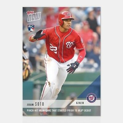 2018 TOPPS NOW 337: Pinch-Hit HR in game that started prior to Debut  Juan Soto