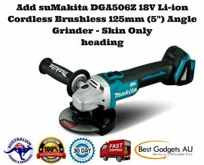 "Makita DGA506Z 18V Li-ion Cordless Brushless 125mm (5"") Angle Grinder - Skin Onl"
