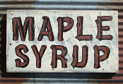 MAPLE SYRUP WOODEN SIGN PRIMITIVE ROAD SIDE STAND vintage HAND PAINTED ANTIQUE