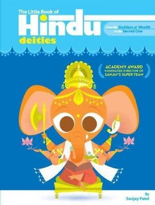 Little Book of Hindu Deities : From the Goddess of Wealth to the Sacred Cow, ...