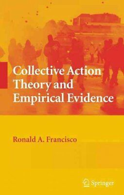 Collective Action Theory and Empirical Evidence, Hardcover by Francisco, Rona...