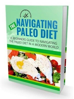 Navigating The Paleo Diet / E-book in pdf + With Resell Rights + Free Shipping