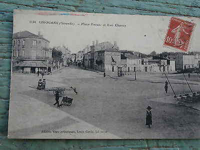 cpa 33 LIBOURNE gironde...Place Decaze et rue Chanzy 1913