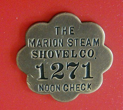 Antique Noon (Tool) Check Brass Tag MARION STEAM SHOVEL Co; Scalloped Design