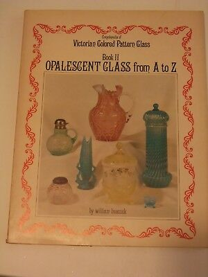 Encyclopedia Victorian Colored Pattern Glass Book 2 Opalescent glass from a-z