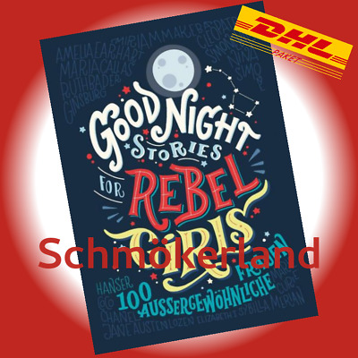 Good Night Stories for Rebel Girls - Elena Favilli - 100 außergewöhnliche Frauen