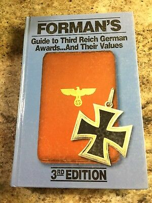 Forman's Guide to Third Reich German Awards …and their Values 3rd Edition