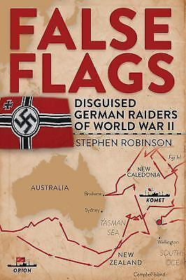 False Flags: Disguised German Raiders of World War II (Hardback or Cased Book)