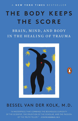 Recommended Version: The Body Keeps The Score By Bessel van der Kolk (PDF EB00K)