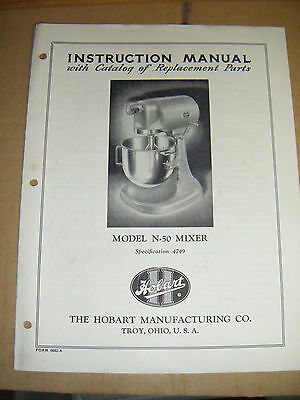 "HOBART ""# N-50 MIXER"" Instruction & Replacement Parts Manual COPIED OFF ORIG MAN"