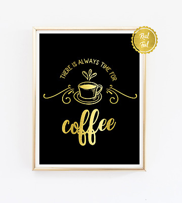 Coffee Quote / Coffee Print / Copper foil poster / Kitchen Art / Always time for