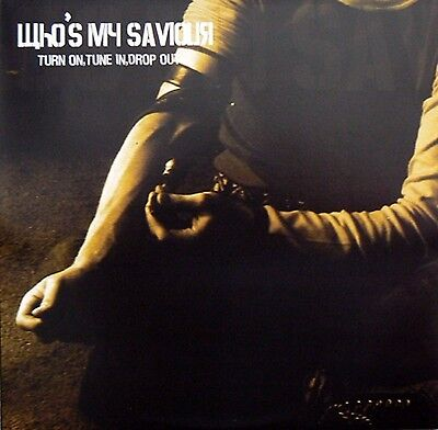 Who's My Saviour /‎– Turn On, Tune In, Drop Out / Untitled