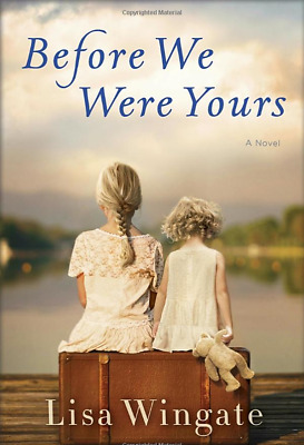 Recommended: Before We Were Yours A Novel By  Lisa Wingate [PDF EB00K]