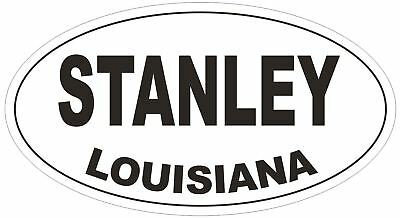 Stanley Louisiana Oval Bumper Sticker or Helmet Sticker D3871