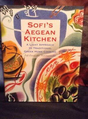 Sofi's Aegean Kitchen: A Light Approach to Traditional Greek Home Cooking 1993