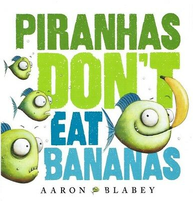 *BRAND NEW* PIRANHAS DON'T EAT BANANAS by AARON BLABEY (Childrens, Paperback)