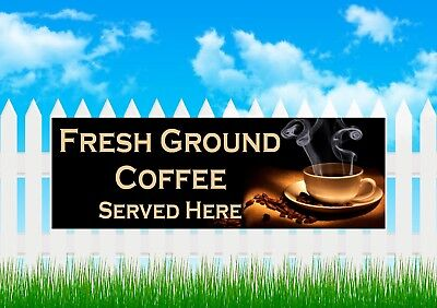 Fresh Ground Coffee Served Here,  PVC Printed Banner Outdoor Sign Take Away.