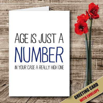 AGE IS JUST A NUMBER Card Birthday Greeting Card - FUNNY HUMOUR RUDE - 117