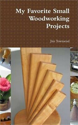 My Favorite Small Woodworking Projects (Hardback or Cased Book)