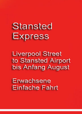 Stansted Express (LONDON) Liverpool Street to Stansted Airport! bis Anf. August