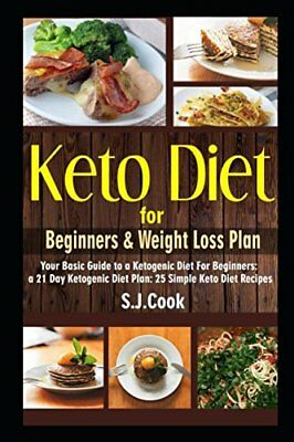 Keto Diet for Beginners & Weight Loss Plan: Your Basic Guide to a Ketogenic...