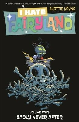I Hate Fairyland Volume 4: Sadly Never After by Skottie Young New Sb Pre Order
