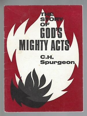 Charles H. Spurgeon ~ THE STORY OF GOD'S MIGHTY ACTS (Revival Booklet)