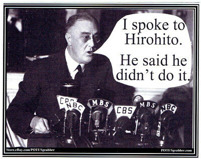 I SPOKE TO HIROHITO humorous political INDESTRUCTIBLE Trump bumper sticker