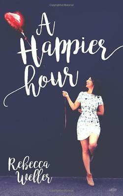 A Happier Hour by Rebecca Weller [2016] [English] [Paperback]