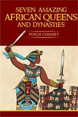 Seven Amazing African Queens and Dynasties: Bring Me the Head of the Roman Emper
