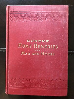 "Antique Book ""Eureka Home Remedies For Man And Horse"" Fountain Branum & Co 1892"